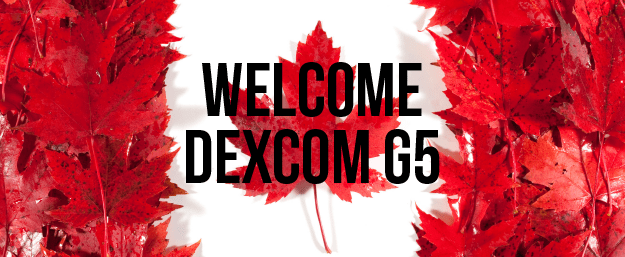 Welcome to Canada, Dexcom G5!