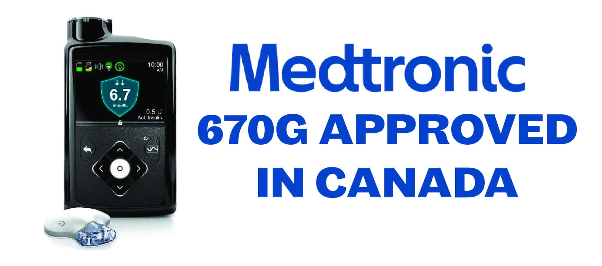 Tech Update: Medtronic 670G Insulin Pump approved by Health